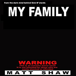 My Family                   By:                                                                                                                                 Matt Shaw                               Narrated by:                                                                                                                                 Chris Barnes                      Length: 2 hrs and 20 mins     94 ratings     Overall 3.6