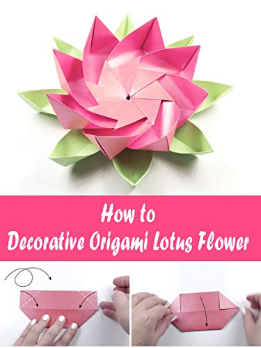 How to Decorative Origami Lotus Flower (English Edition)