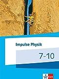Impulse Physik Mittelstufe: Schülerbuch Klasse 7-10