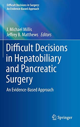 Difficult Decisions in Hepatobiliary and Pancreatic Surgery: An Evidence-Based Approach (Difficult D