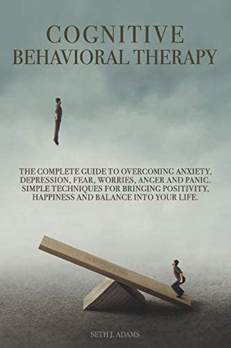 Cognitive Behavioral Therapy The Complete Guide to Overcoming Anxiety Depression Fear Worries product image