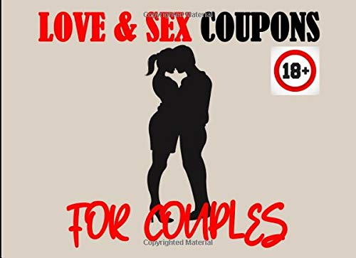 Love And Sex Coupons For Couples: 25 Romantic & Naughty Vouchers To Redeem For Him And Her To Play| Surprising Ideas To Challenge Your Partner, Strengthen Your Relationship & Spice Up Your Sexual Life