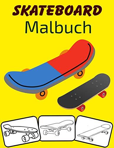Skateboard Malbuch: Farbe und Spaß! mit diesem fantastischen Skateboard Malbuch. Fit für Kleinkinder, Kinder, Jungen, Mädchen, Kindergarten und Vorschule.