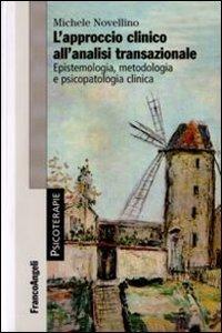 L'approccio clinico all'analisi transazionale. Epistemologia, metodologia e psicopatologia clinica