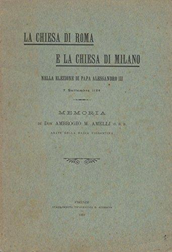 LA CHIESA DI ROMA E LA CHIESA DI MILANO. Nella elezione di papa alessandro iii.