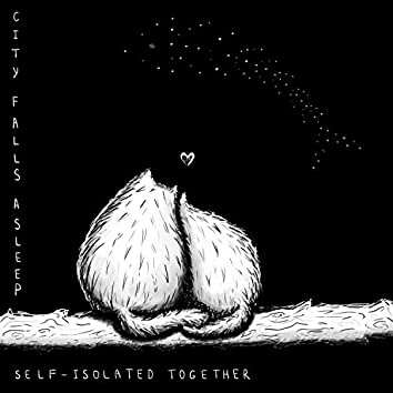 Self-Isolated Together