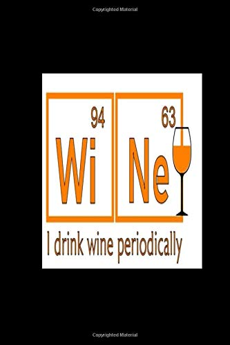 Wi Ne (94,63) I drink wine periodically: 2020 Diary Weekly Planner - Week Per View. Gift for Scientist - Science Teacher, Student, Professor - Period Table Humor