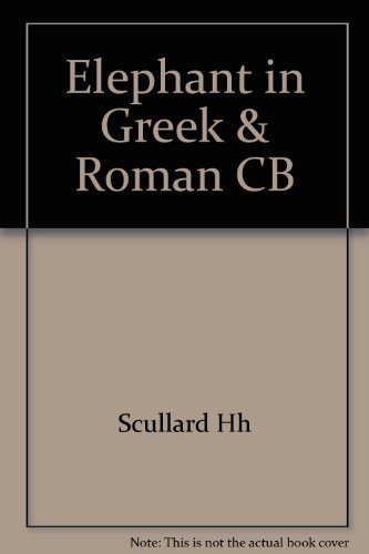 The Elephant in the Greek and Roman World (Aspects of Greek and Roman life)