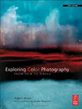 By Robert Hirsch Exploring Color Photography Fifth Edition: From Film to Pixels (5th Edition)