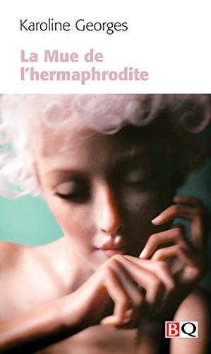 La Mue de l'hermaphrodite (French Edition)