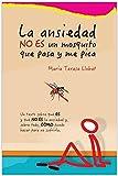 La ansiedad NO ES un mosquito que pasa y me pica: La solución no es controlar la ansiedad, la solución es aprender a NO generarla. En este libro te explico COMO.
