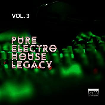 Pure Electro House Legacy, Vol. 3