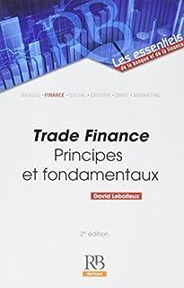 Trade Finance - Principes et fondamentaux - 2e édition (Les essentiels de la banque et de la finance) (French Edition)