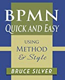 BPMN Quick and Easy Using Method and Style: Process Mapping Guidelines and Examples...