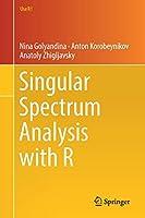 Singular Spectrum Analysis with R (Use R!)