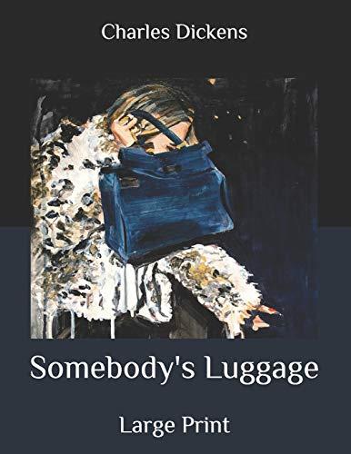 Somebody's Luggage: Large Print