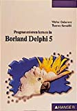 Programmieren lernen in Borland Delphi 5 - Walter Doberenz
