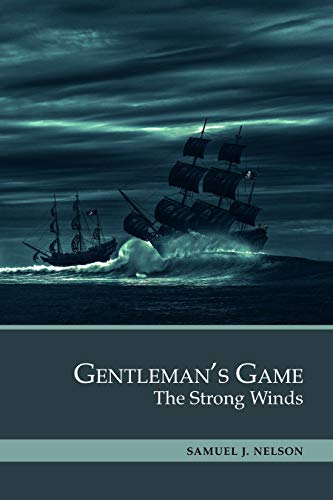 Gentleman's Game: The Strong Winds (The Call of the Sea Book 2) (English Edition)