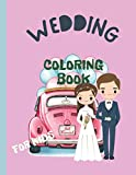 Wedding Coloring Book for Kids: Gown to Style Coloring Pages for Toddlers - Couple Just Married - Bride Gift for Childrens