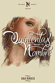 Quinientas Veces Tu Nombre  Saga Renacer   Volume 1   Spanish Edition
