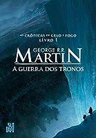 A Guerra dos Tronos : As Crônicas de Gelo e Fogo, volume 1