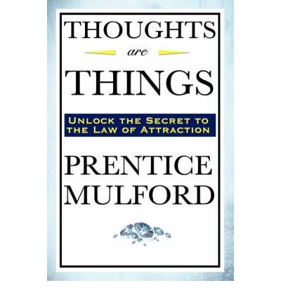 Thoughts Are Things By Prentice Mulford Author Paperback On Feb 2007