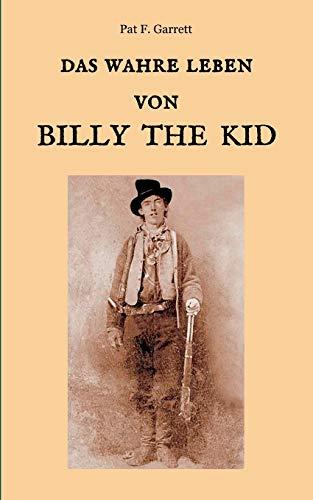 Das wahre Leben von Billy the Kid (Der Wilde Westen hautnah)