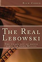 The Real Lebowski: The Third Act of Movie Director John Milius (Kindle Single)