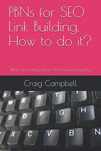 PBNs for SEO Link Building, How to do it?: PBNS are a big part of SEO if done properly