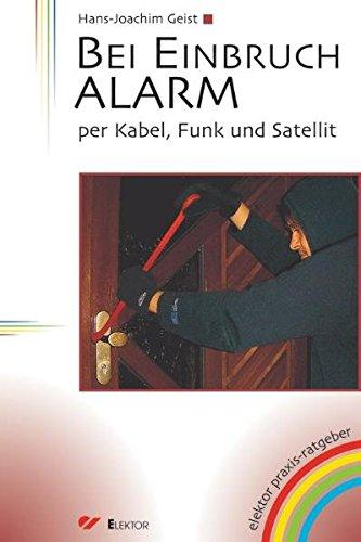 Bei Einbruch ALARM: Per Kabel, Funk und Satellit