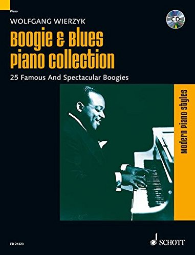 Boogie & Blues Piano Collection: 25 Famous And Spectacular Boogies. Klavier. Songbook mit CD. (Modern Piano Styles)