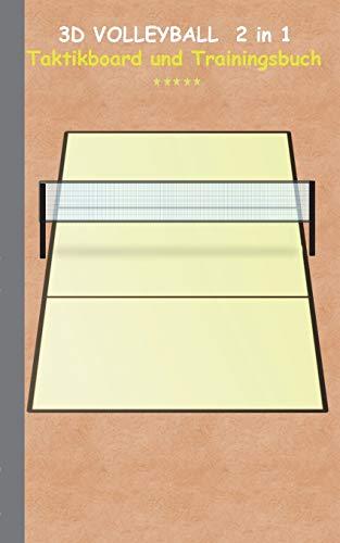 3D Volleyball 2 in 1 Taktikboard und Trainingsbuch: Taktikbuch für Trainer und Spieler, Spielstrategie, Training, Gewinnstrategie, Spieltechnik, ... Coach, Coaching Anweisungen, Taktik