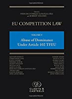 Eu Competition Law: Abuse of Dominance Under Article 102 Tfeu