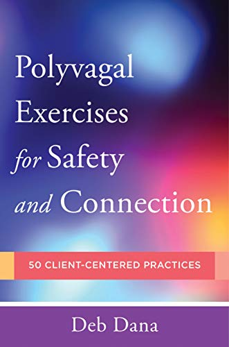 PolyvagalExercises for Safety and Connection: 50 Client-Centered Practices (Norton Series on Interpersonal Neurobiology) (English Edition)