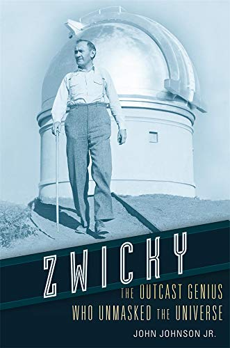 Image of Zwicky: The Outcast Genius Who Unmasked the Universe