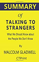 Summary of Talking to Strangers by Malcolm Gladwell | What We Should Know about the People We Don't Know
