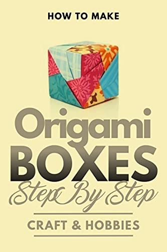 How To Make Origami Boxes Step By Step (English Edition)
