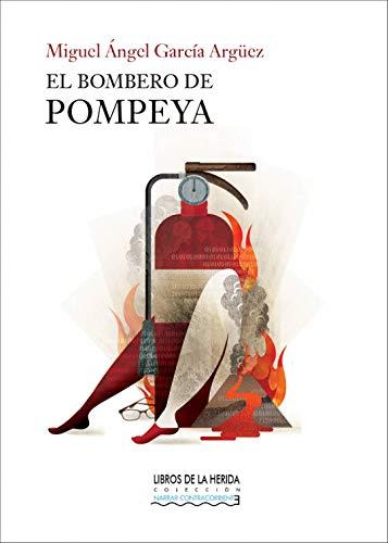 El bombero de Pompeya: 2 (Narrar Contracorriente)