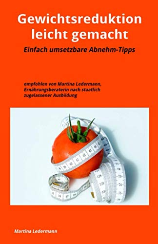 Gewichtsreduktion leicht gemacht: Einfach umsetzbare Abnehm-Tipps
