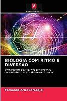 BIOLOGIA COM RITMO E DIVERSÃO: Uma proposta didáctica não convencional, consolidada em tempos de isolamento social