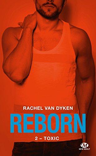 Toxic: Reborn, T2 par [Rachel Van Dyken]