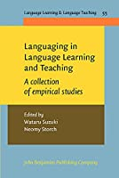 Languaging in Language Learning and Teaching: A Collection of Empirical Studies (Language Learning & Language Teaching)