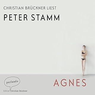 Agnes                   Autor:                                                                                                                                 Peter Stamm                               Sprecher:                                                                                                                                 Christian Brückner                      Spieldauer: 3 Std. und 6 Min.     80 Bewertungen     Gesamt 3,8