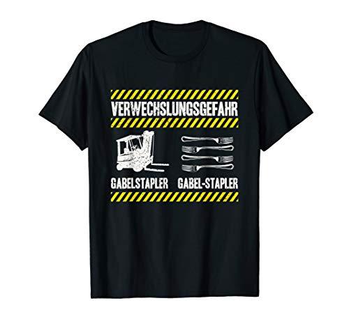Verwechslungsgefahr Gabelstapler Gabel Stapler Staplerfahrer T-Shirt