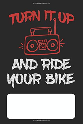 Turn It Up And Ride Your Bike: Blank Lined Journal for Retro 1980's Music Lovers and Collectors of Vintage Hip-Hop Nostalgia