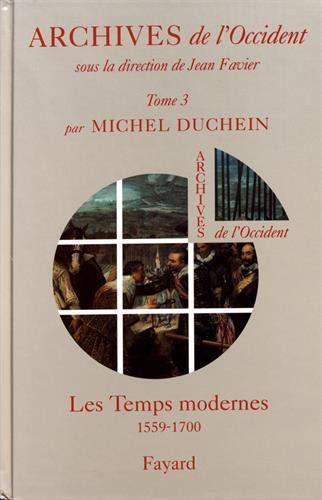Archives de l'Occident, tome 3 : Les Temps modernes (1559-1700)