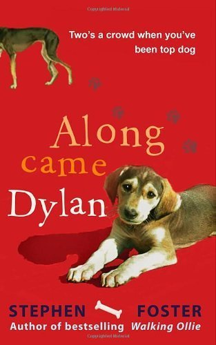Along Came Dylan: Two's a Crowd When You've Been Top Dog by Stephen Foster (2008-10-02)
