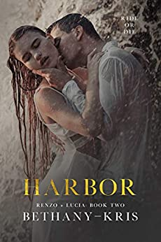Harbor (Renzo + Lucia Book 2) by [Bethany-Kris]