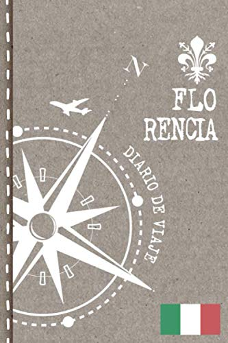 Florencia Diario de Viaje: Libro de Registro de Viajes - Cuaderno de Recuerdos de Actividades en Vacaciones para Escribir, Dibujar - Cuadrícula de Puntos, Bucket List, Dotted Notebook Journal A5