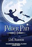 PETER PAN: UNABRIDGED ORIGINAL CLASSIC - LARGE PRINT